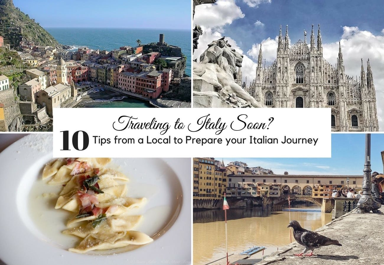 Traveling to Italy Soon? 10 Tips from a Local to Prepare your Italian Journey
