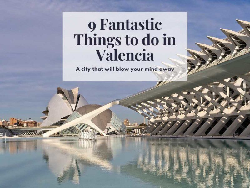 Fantastic Things to do in Valencia