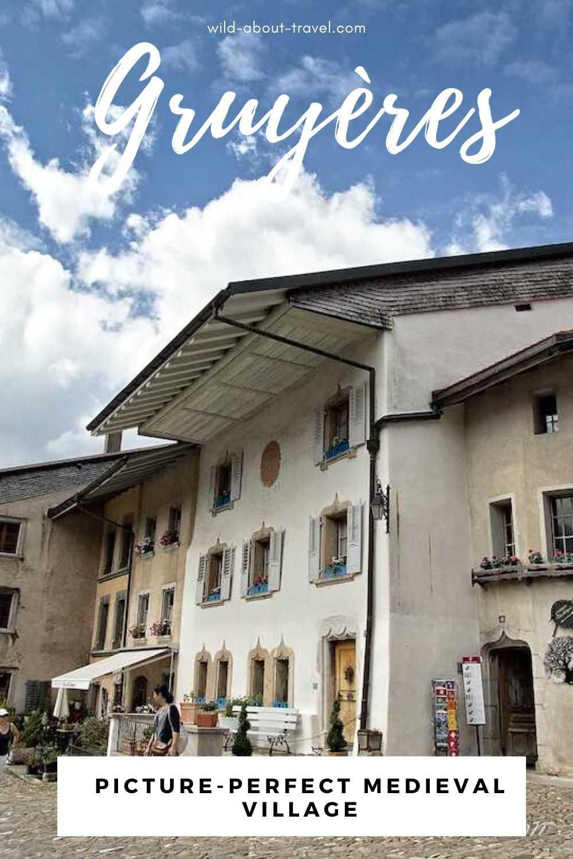 Gruyères - Most Beautiful Villages in Switzerland