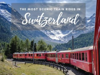 Most Scenic Train Rides in Switzerland